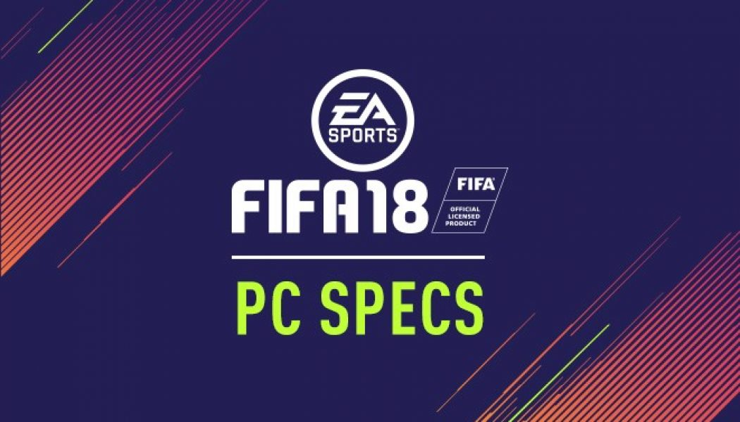 FIFA 18 – PC Specs